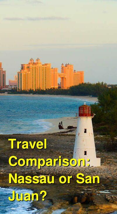 Nassau vs. San Juan Travel Comparison