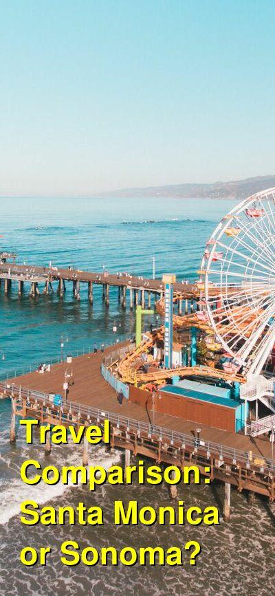 Santa Monica vs. Sonoma Travel Comparison