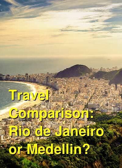 Rio de Janeiro vs. Medellin Travel Comparison