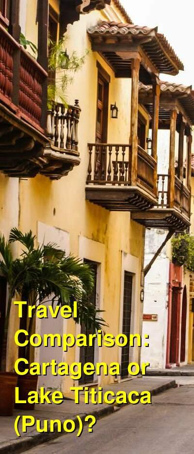 Cartagena vs. Lake Titicaca (Puno) Travel Comparison