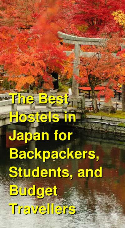 The Best Hostels in Japan for Backpackers, Students, and Budget Travellers | Budget Your Trip