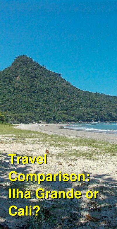 Ilha Grande vs. Cali Travel Comparison