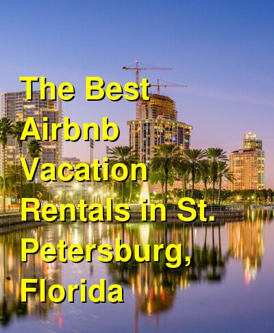 The Best VRBO & Airbnb Vacation Rentals in St. Petersburg, Florida (May 2021) | Budget Your Trip