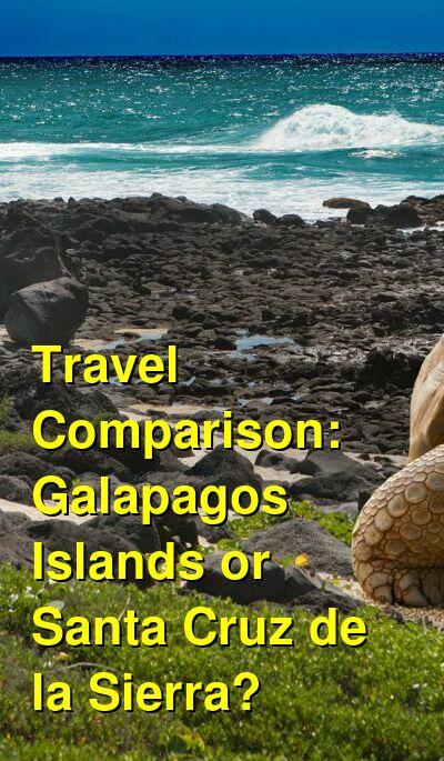 Galapagos Islands vs. Santa Cruz de la Sierra Travel Comparison