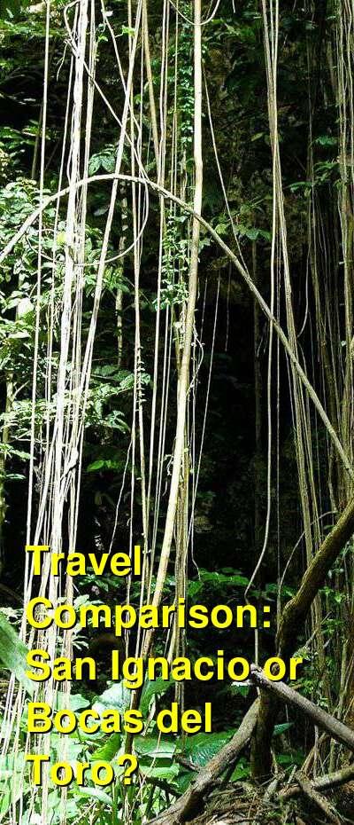 San Ignacio vs. Bocas del Toro Travel Comparison