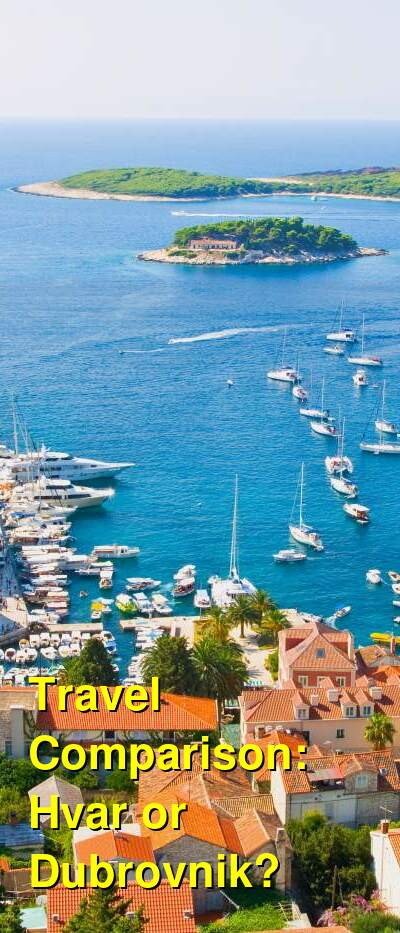 Hvar vs. Dubrovnik Travel Comparison