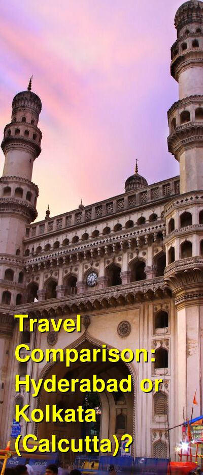 Hyderabad vs. Kolkata (Calcutta) Travel Comparison