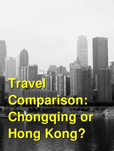 Chongqing vs. Hong Kong Travel Comparison