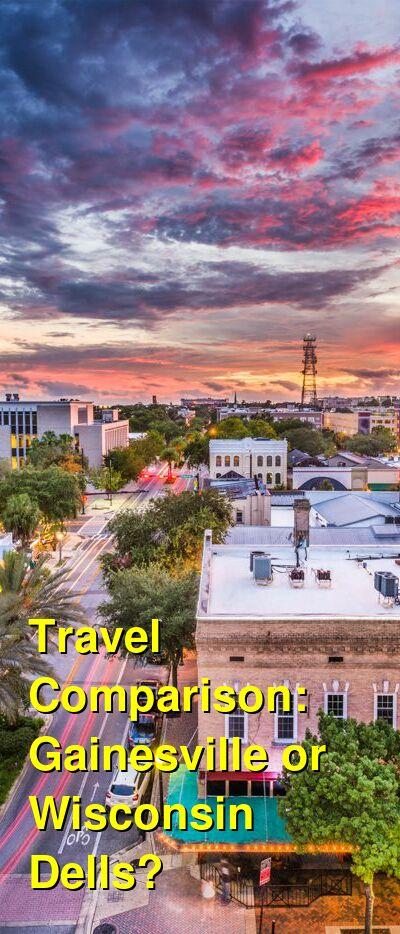 Gainesville vs. Wisconsin Dells Travel Comparison