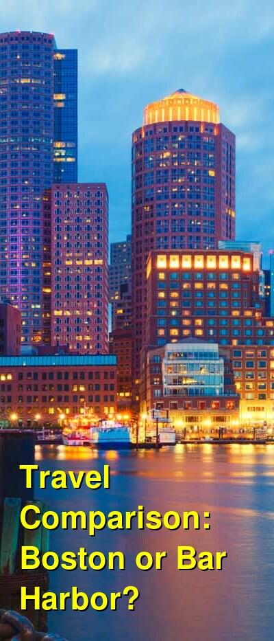 Boston vs. Bar Harbor Travel Comparison
