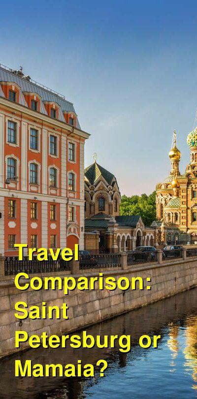 Saint Petersburg vs. Mamaia Travel Comparison
