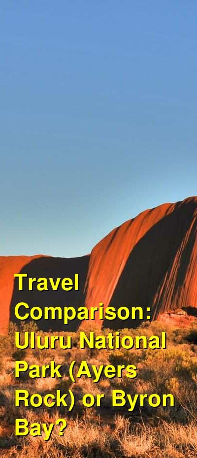 Uluru National Park (Ayers Rock) vs. Byron Bay Travel Comparison