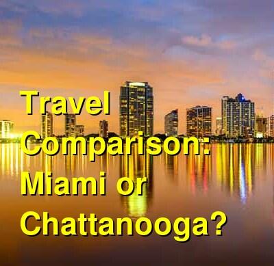Miami vs. Chattanooga Travel Comparison