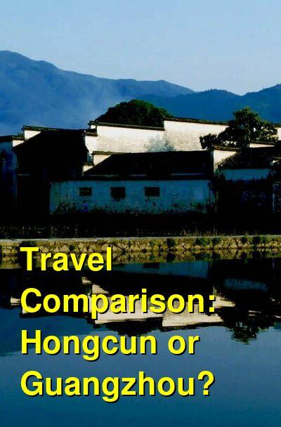 Hongcun vs. Guangzhou Travel Comparison
