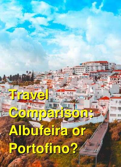 Albufeira vs. Portofino Travel Comparison
