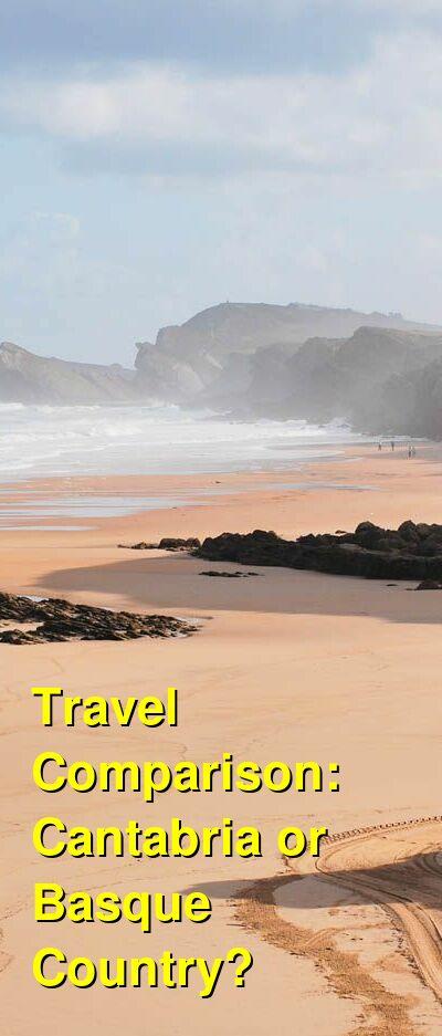 Cantabria vs. Basque Country Travel Comparison