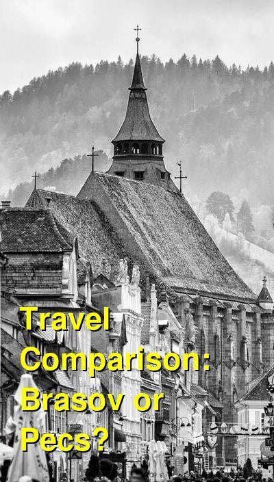 Brasov vs. Pecs Travel Comparison