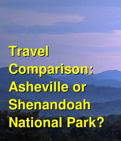 Asheville vs. Shenandoah National Park Travel Comparison