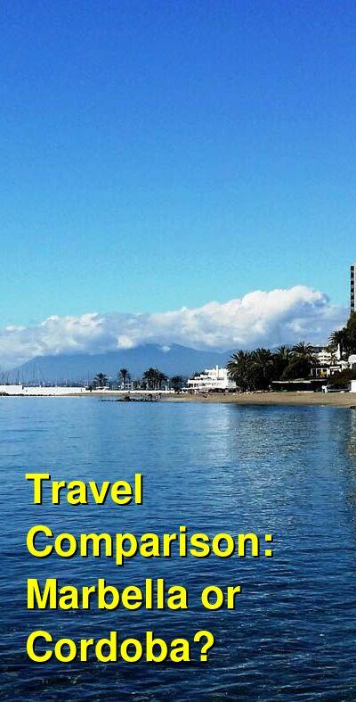 Marbella vs. Cordoba Travel Comparison