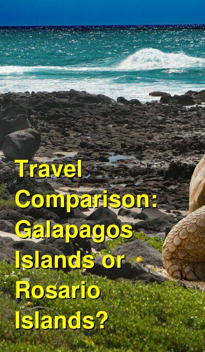 Galapagos Islands vs. Rosario Islands Travel Comparison