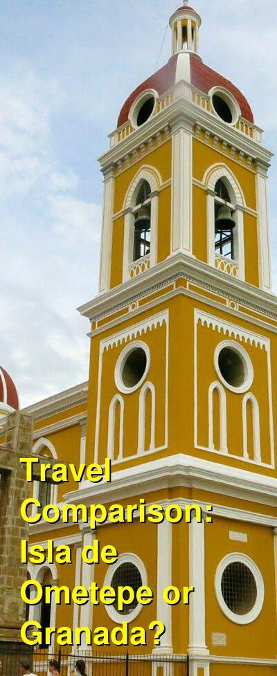 Isla de Ometepe vs. Granada Travel Comparison