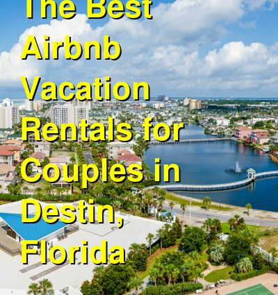The Best VRBO & Airbnb Vacation Rentals for Couples in Destin, Florida (May 2021) | Budget Your Trip