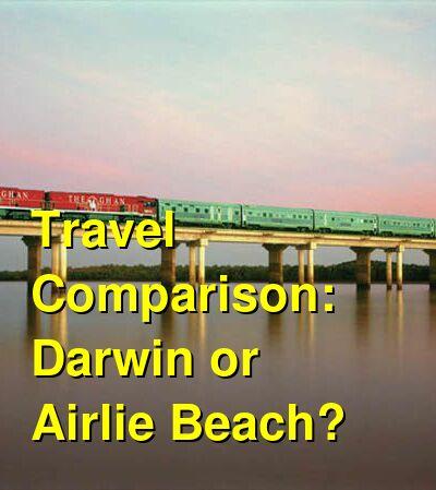 Darwin vs. Airlie Beach Travel Comparison