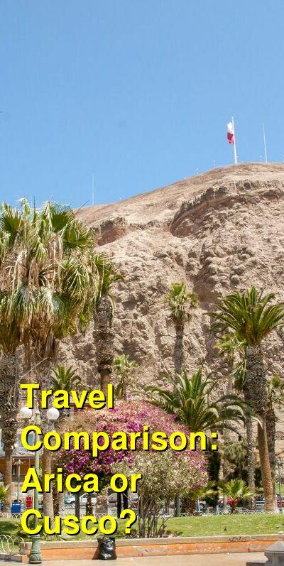 Arica vs. Cusco Travel Comparison