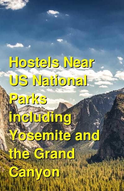 Hostels Near US National Parks including Yosemite and the Grand Canyon | Budget Your Trip