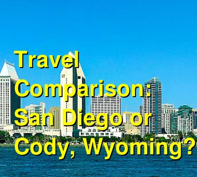 San Diego vs. Cody, Wyoming Travel Comparison