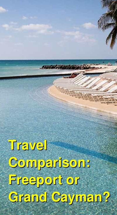 Freeport vs. Grand Cayman Travel Comparison