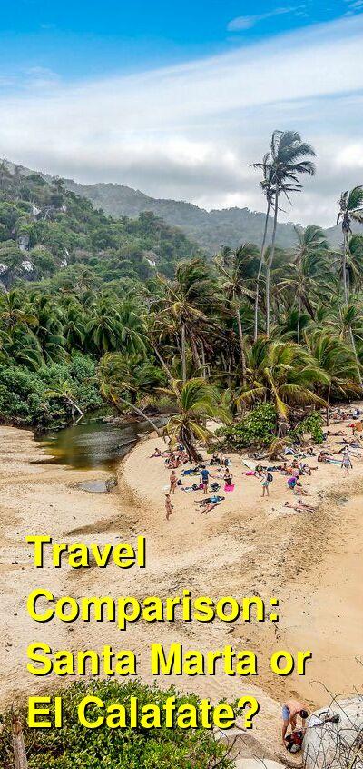 Santa Marta vs. El Calafate Travel Comparison