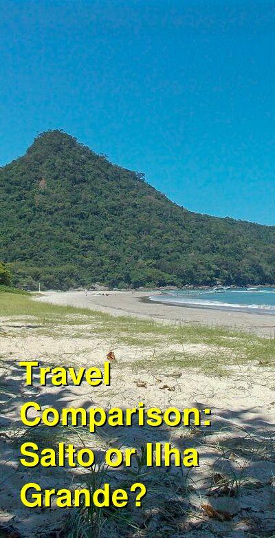 Salto vs. Ilha Grande Travel Comparison