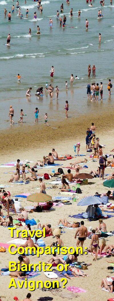 Biarritz vs. Avignon Travel Comparison