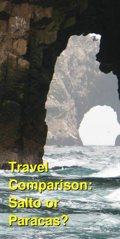 Salto vs. Paracas Travel Comparison