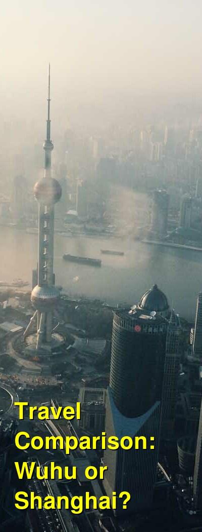 Wuhu vs. Shanghai Travel Comparison