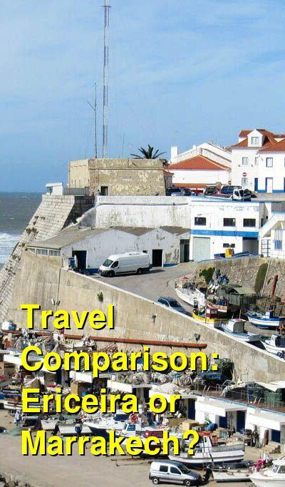 Ericeira vs. Marrakech Travel Comparison