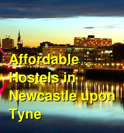 Affordable Hostels in Newcastle upon Tyne | Budget Your Trip