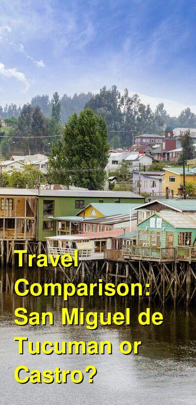 San Miguel de Tucuman vs. Castro Travel Comparison