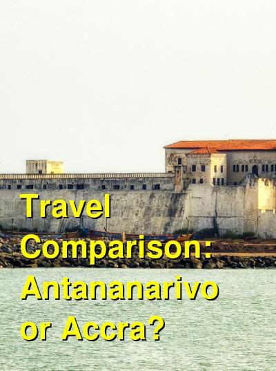 Antananarivo vs. Accra Travel Comparison
