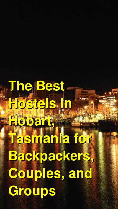 The Best Hostels in Hobart, Tasmania for Backpackers, Couples, and Groups | Budget Your Trip