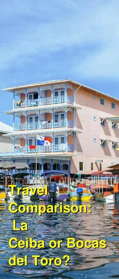 La Ceiba vs. Bocas del Toro Travel Comparison