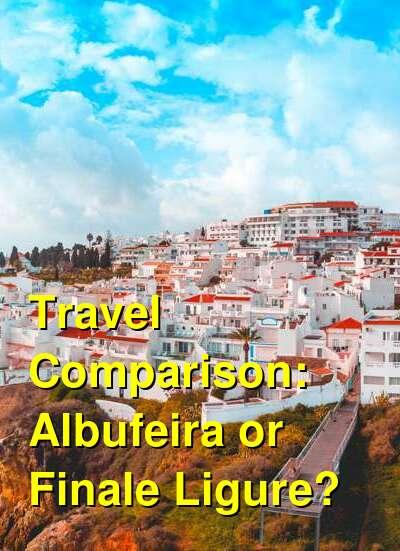 Albufeira vs. Finale Ligure Travel Comparison