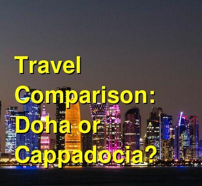Doha vs. Cappadocia Travel Comparison