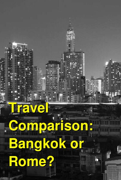 Bangkok vs. Rome Travel Comparison