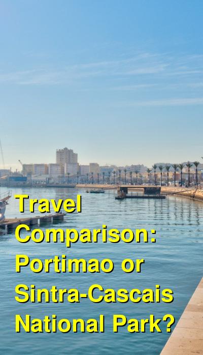 Portimao vs. Sintra-Cascais National Park Travel Comparison
