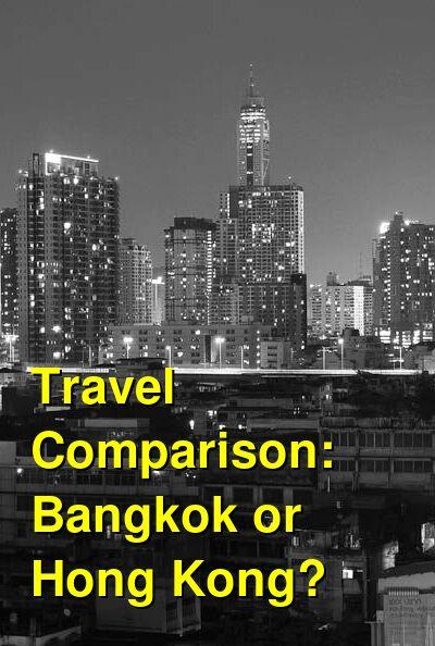 Bangkok vs. Hong Kong Travel Comparison