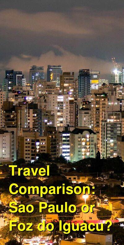 Sao Paulo vs. Foz do Iguacu Travel Comparison
