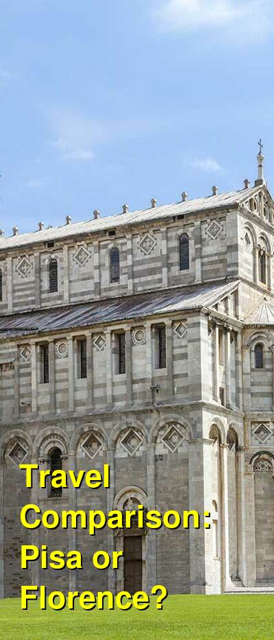 Pisa vs. Florence Travel Comparison