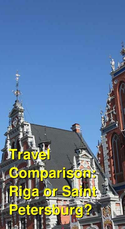 Riga vs. Saint Petersburg Travel Comparison